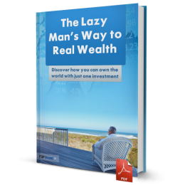 The Lazy Mans Way to Real Wealth