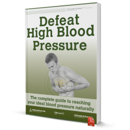 Defeat High Blood Pressure: The complete guide to reaching your ideal blood pressure naturally
