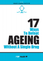 17 Ways to Defeat Ageing Without a Single Drug